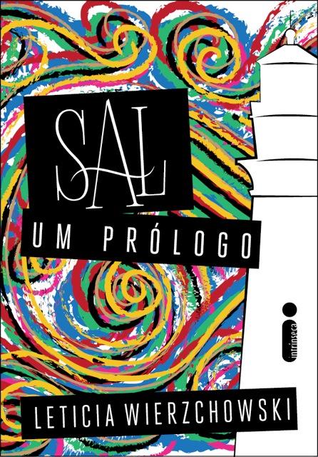 """Baixe gratuitamente """"Sal, um prólogo"""", de Leticia Wierzchowski"""