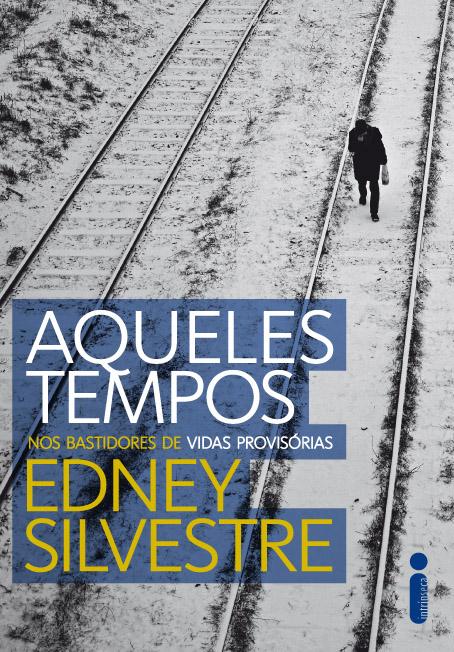 E-book gratuito: Aqueles tempos, de Edney Silvestre