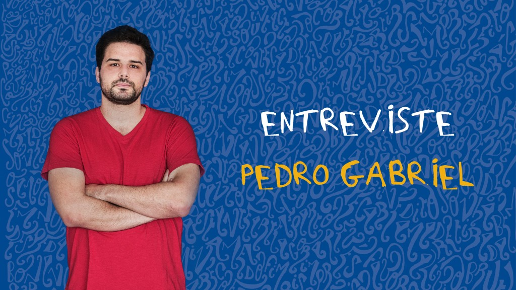 Respostas: Entreviste Pedro Gabriel