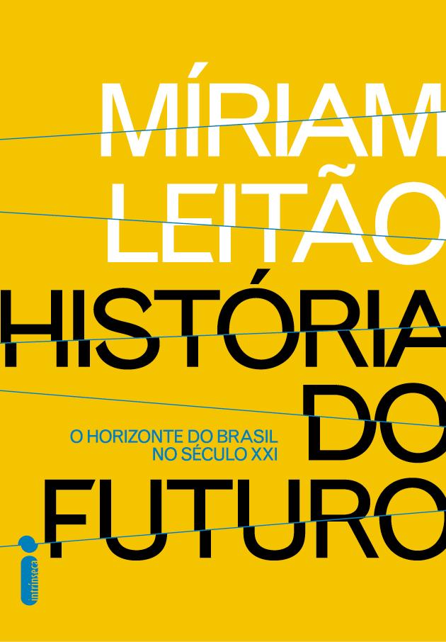 O futuro do Brasil por Míriam Leitão