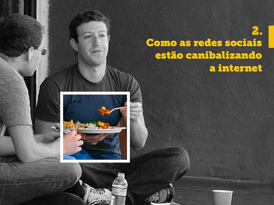 Como as redes sociais estão canibalizando a internet