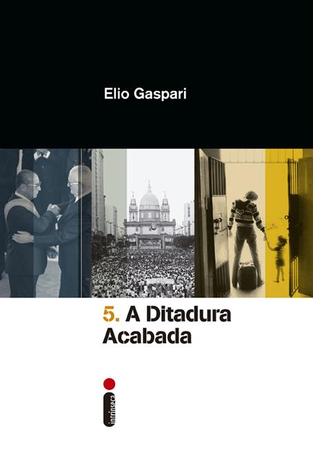 A ditadura acabada, de Elio Gaspari, chega às livrarias em 1º de junho
