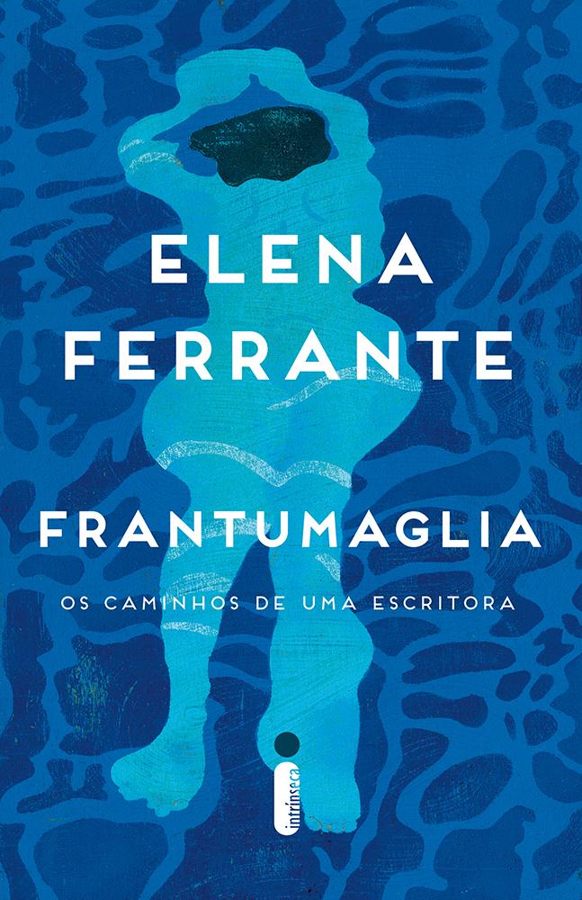 Os bastidores da vida e do processo criativo de Elena Ferrante