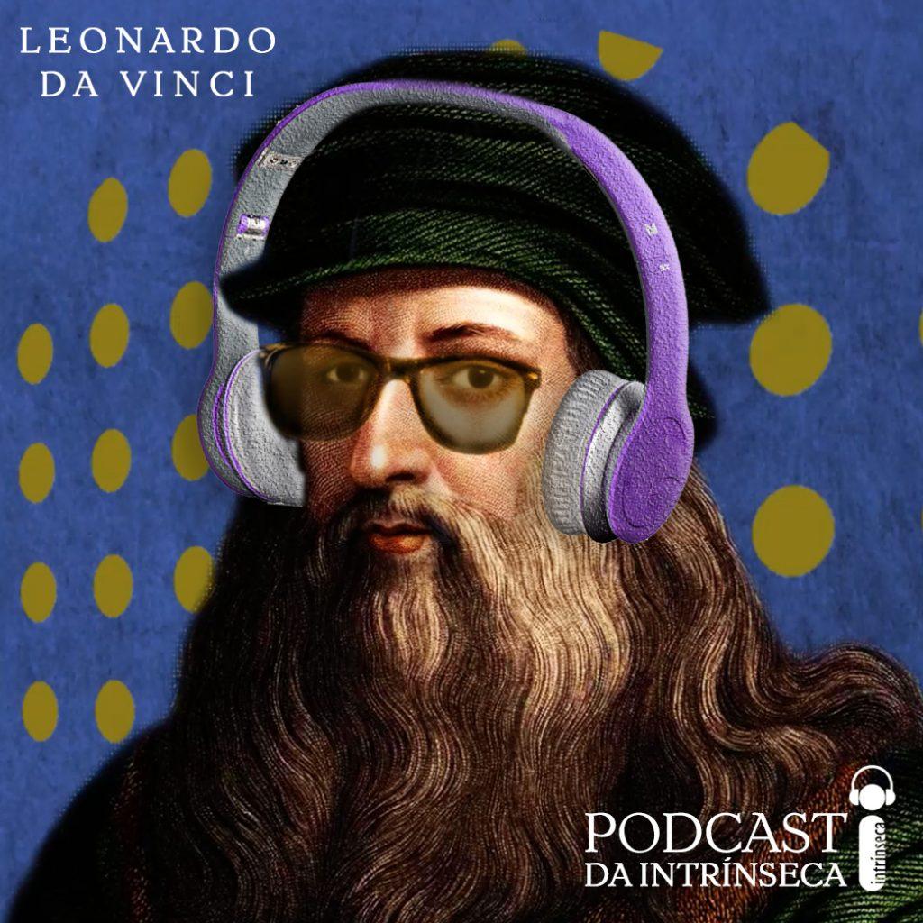 Podcast #3 – Leonardo da Vinci, Steve Jobs e lançamentos simultâneos