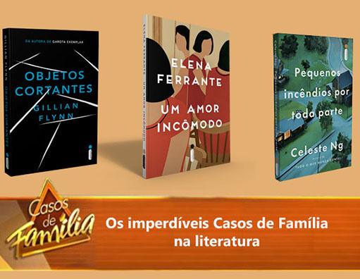 Os imperdíveis Casos de Família na literatura