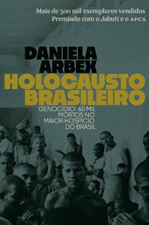 Holocausto brasileiro, livro premiado de Daniela Arbex, ganha nova edição