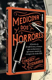 Sangue e tripas: conheça os detalhes do livro Medicina dos horrores