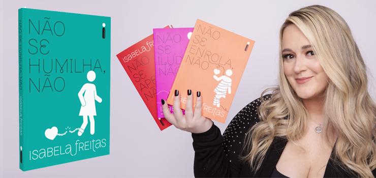 """As melhores reações ao lançamento de """"Não se humilha, não"""", novo livro da Isabela Freitas"""