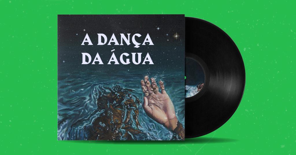 A dança da água: uma playlist