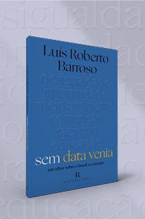 Ministro do Supremo Luís Roberto Barroso lança olhar sobre o Brasil e o mundo no próximo livro do selo História Real