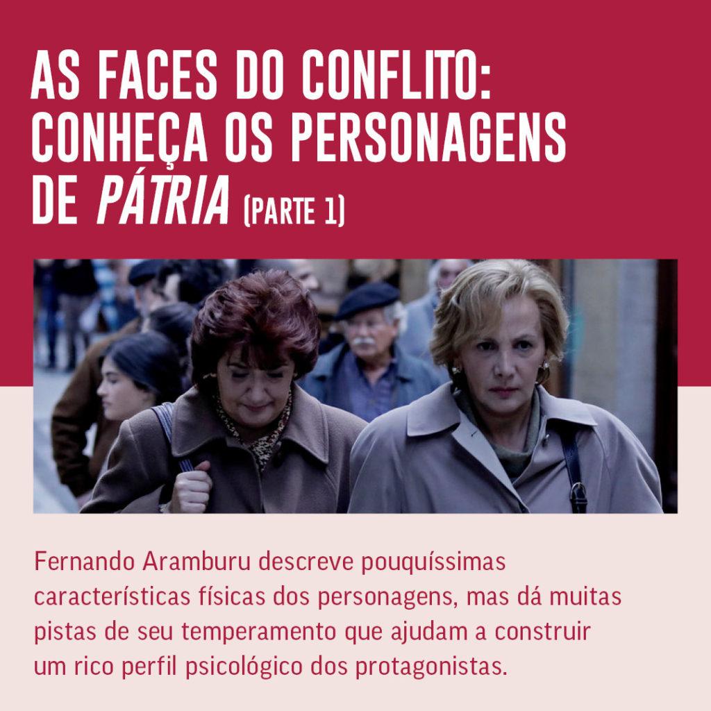 As faces do conflito: conheça os personagens de Pátria – Parte 1