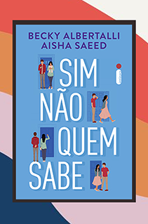 """""""Sim, não, quem sabe"""": Saiba tudo sobre o livro de Becky Albertalli com Aisha Saeed"""