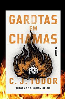 Garotas em chamas, novo livro de C. J. Tudor, ganhará série de TV