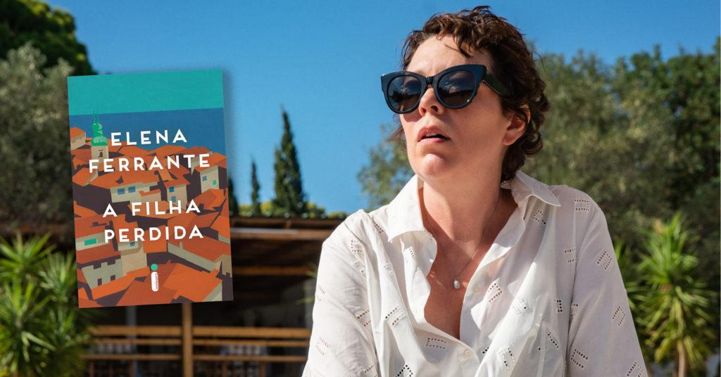 """Adaptação de """"A filha perdida"""", de Elena Ferrante, chega à Netflix em dezembro"""