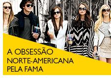 A obsessão norte-americana pela fama