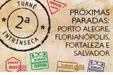 Próximas paradas: Porto Alegre, Florianópolis, Fortaleza e Salvador