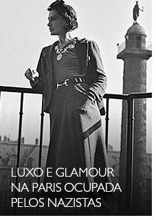 Luxo e glamour na Paris ocupada pelos nazistas