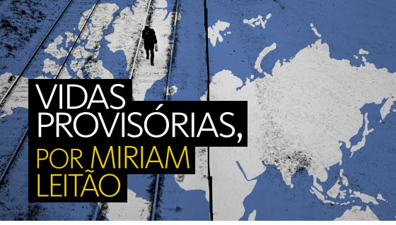 Vidas provisórias, por Mirian Leitão