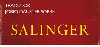 Tradutor Jorio Dauster sobre Salinger