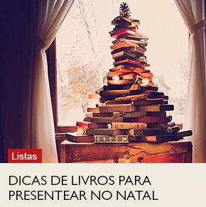 Dicas de livros para presentear no Natal