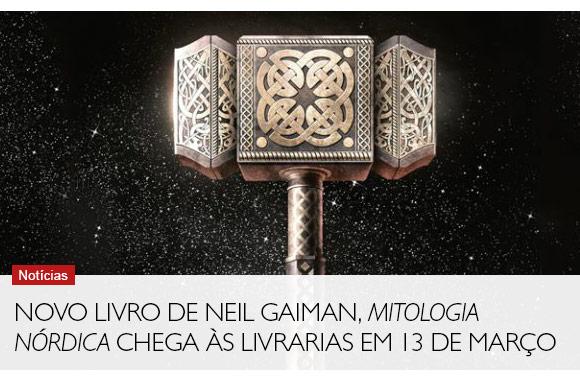 Novo livro de Neil Gaiman, Mitologia nórdica chega às livrarias em 13 de março