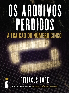 Os arquivos perdidos: A traição do Número Cinco