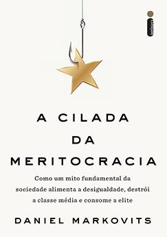 A cilada da meritocracia