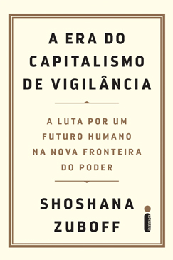 A ERA DO CAPITALISMO DE VIGILÃ'NCIA