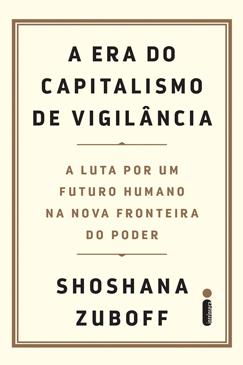 A ERA DO CAPITALISMO DE VIGILÃ'NCIA