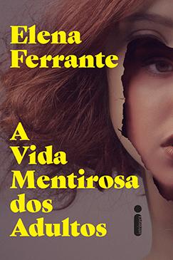 A vida mentirosa do adultos - Elena Ferrante - Intrínseca