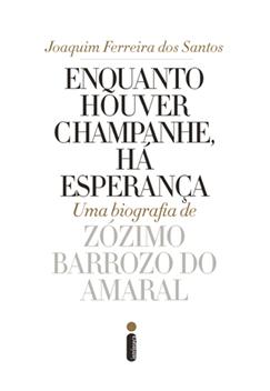 ENQUANTO HOUVER CHAMPANHE, HÁ ESPERANÇA