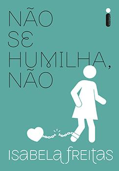 Não se humilha, não