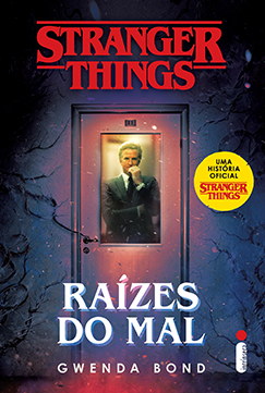 STRANGER THINGS: RAIZES DO MAL