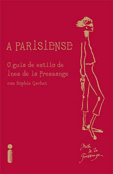 A parisiense – O guia de estilo de Ines de la Fressange